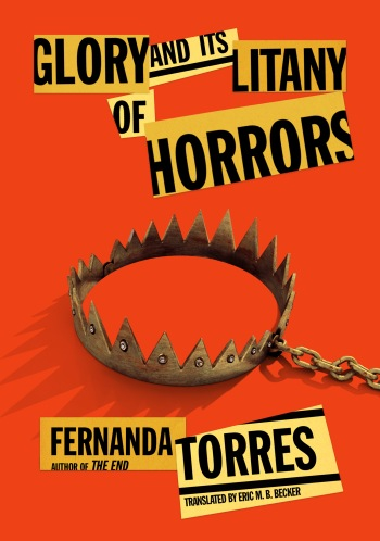 Glory and its Litany of Horrors, by Fernanda Torres - 9781632061126