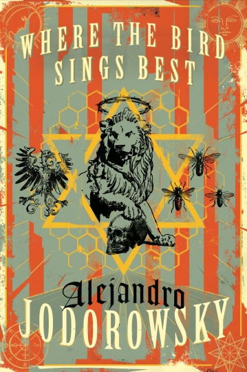 Where the Bird Sings Best, by Alejandro Jodorowsky - paperback - 9781632060952